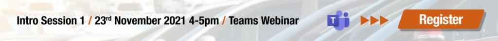 Intro Session 1 / 23rd November 2021 4-5pm / Teams Webinar