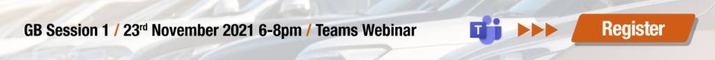 GB Session 1 / 23rd November 2021 6-8pm / Teams Webinar