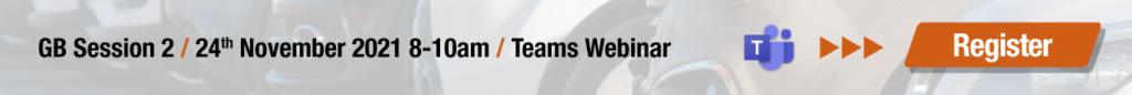 GB Session 2 / 24th November 2021 8-10am / Teams Webinar