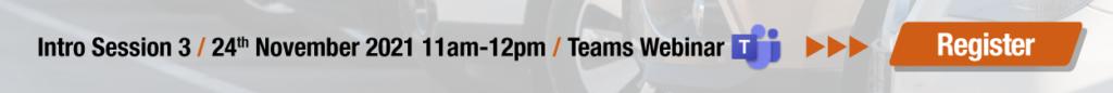 Intro Session 3 / 24th November 2021 11am-12pm / Teams Webinar